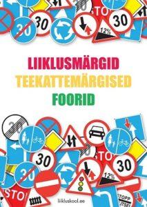 989f09992c9 Liiklusmärgid, teekattemärgised, foorid – www.liikluskool.ee